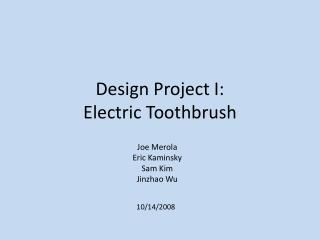 Design Project I: Electric Toothbrush