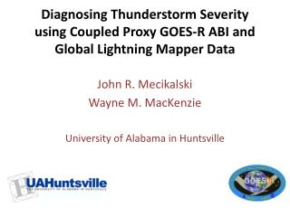 Diagnosing Thunderstorm Severity using Coupled Proxy GOES-R ABI and Global Lightning Mapper Data
