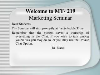 Welcome to MT- 219 Marketing Seminar