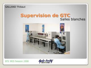Supervision de GTC