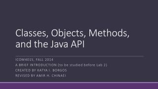 Classes,  Objects , Methods, and the Java API