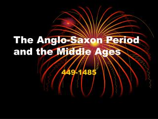The Anglo-Saxon Period and the Middle Ages