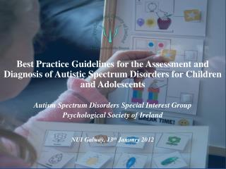 Best Practice Guidelines for the Assessment and Diagnosis of Autistic Spectrum Disorders for Children and Adolescents  A
