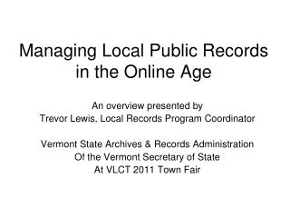 Managing Local Public Records  in the Online Age
