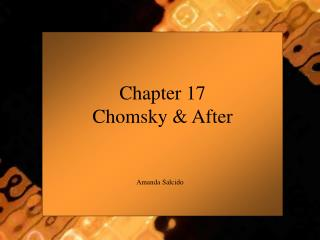 Chapter 17 Chomsky & After