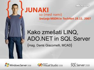 Kako zmešati LINQ, ADO.NET in SQL Server