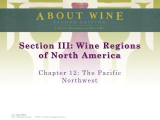 Section III: Wine Regions of North America