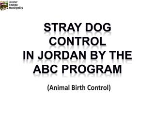 Stray dog CONTROL IN JORDAN BY THE ABC PROGRAM