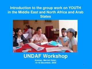 Introduction to the group work on YOUTH  in the Middle East and North Africa and Arab States