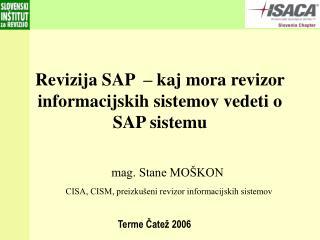 Revizija SAP  � kaj mora revizor informacijskih sistemov vedeti o SAP sistemu