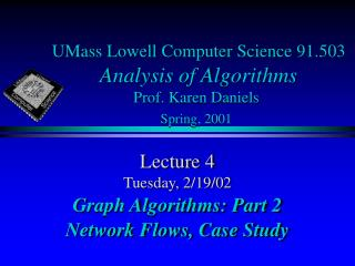 UMass Lowell Computer Science 91.503 Analysis of Algorithms Prof. Karen Daniels  Spring, 2001