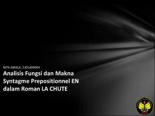 NITA AMALA, 2301404004 Analisis Fungsi dan Makna Syntagme Prepositionnel EN dalam Roman LA CHUTE