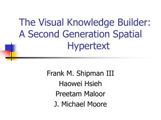 The Visual Knowledge Builder: A Second Generation Spatial 				Hypertext