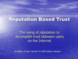 Reputation Based Trust
