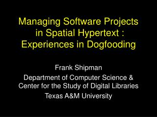Managing Software Projects  in Spatial Hypertext :  Experiences in Dogfooding