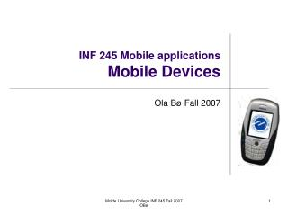 INF 245 Mobile applications Mobile Devices