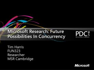 Microsoft Research: Future Possibilities In Concurrency