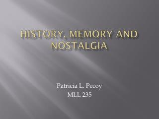 History, Memory and Nostalgia