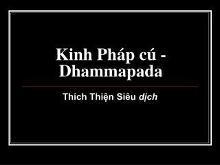Kinh Ph�p c� - Dhammapada