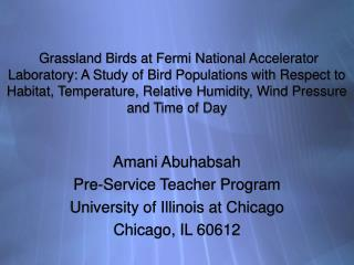 Amani Abuhabsah Pre-Service Teacher Program  University of Illinois at Chicago Chicago, IL 60612