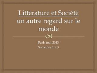 Littérature et Société un autre regard sur le monde