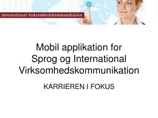 Mobil applikation for Sprog og International Virksomhedskommunikation