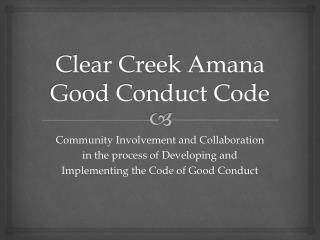 Clear Creek Amana Good Conduct Code