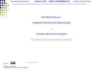 INFORMATION des : CORRESPONDANTS INFORMATIQUES et CONSEILLERS PEDAGOGIQUES