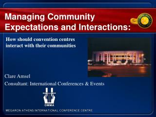 Managing Community Expectations and Interactions: