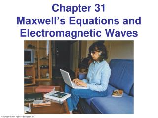 Chapter 31 Maxwell's Equations and Electromagnetic Waves