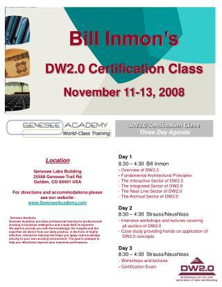 Bill Inmon's DW2.0  Certification Class November 11-13, 2008