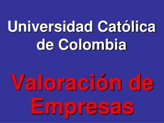 Universidad Cat�lica de Colombia