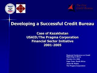 Developing a Successful Credit Bureau  Case of Kazakhstan USAID/The Pragma Corporation