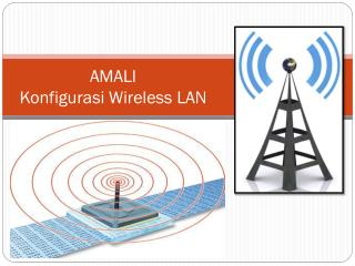 AMALI  Konfigurasi  Wireless LAN
