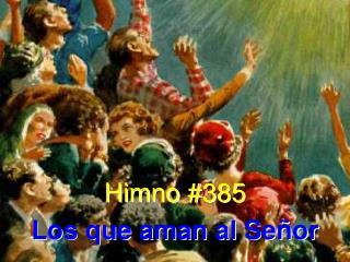 Himno #385 Los que aman al Señor