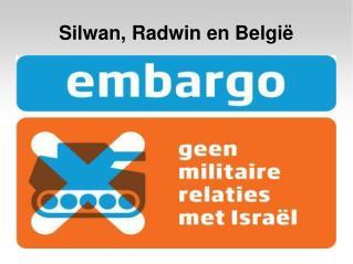 Silwan, Radwin en België