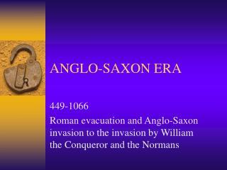 ANGLO-SAXON ERA