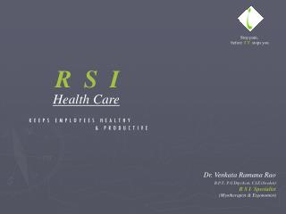 Dr. Venkata Ramana Rao B.P.T., P.G Dip.(Acu), C.I.E (Sweden) R S I  Specialist
