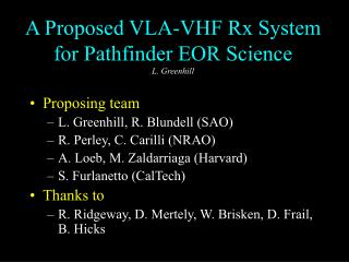 A Proposed VLA-VHF Rx System for Pathfinder EOR Science L. Greenhill