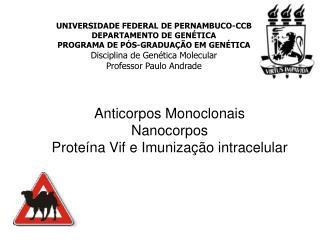 Anticorpos Monoclonais  Nanocorpos Proteína Vif e Imunização intracelular