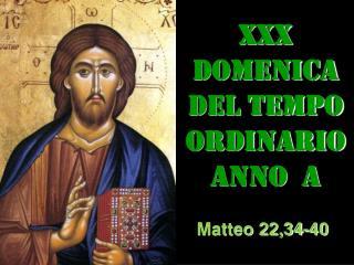 XXX DOMENICA DEL TEMPO ORDINARIO ANNO  a