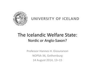 The Icelandic Welfare State: Nordic or Anglo-Saxon?