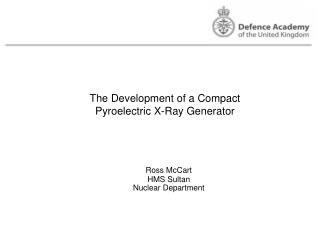 The Development of a Compact Pyroelectric X-Ray Generator