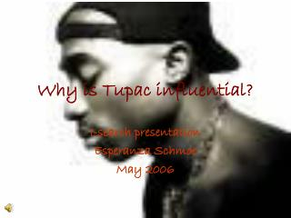 Why is Tupac influential?