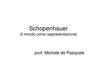 Schopenhauer il mondo come rappresentazione