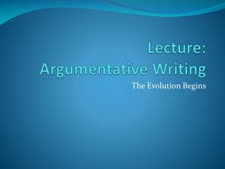 Lecture:  Argumentative Writing