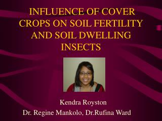 INFLUENCE OF COVER CROPS ON SOIL FERTILITY AND SOIL DWELLING INSECTS