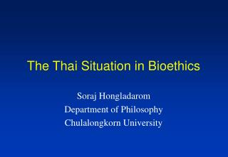 The Thai Situation in Bioethics