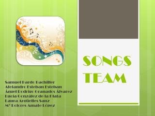 SONGS TEAM