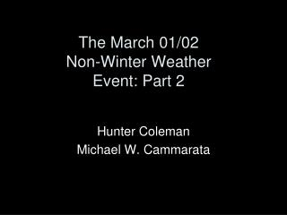 The March 01/02  Non-Winter Weather  Event: Part 2